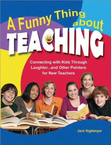 9781877673788: A Funny Thing About Teaching: Connecting With Kids Through Laughter...and Other Pointers for New Teachers