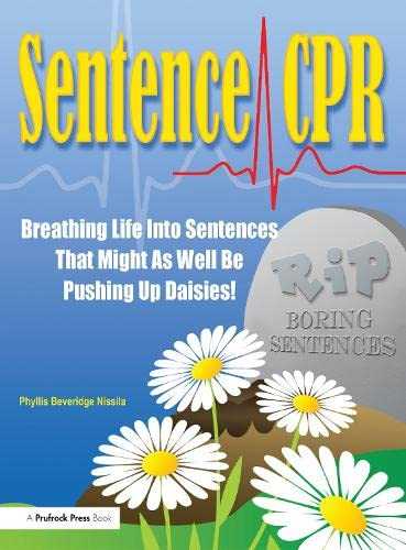 9781877673979: Sentence CPR: Breathing Life into Sentences That Might As Well Be Pushing up Daisies!