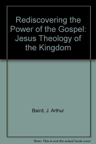 9781877674037: Rediscovering the Power of the Gospel: Jesus Theology of the Kingdom