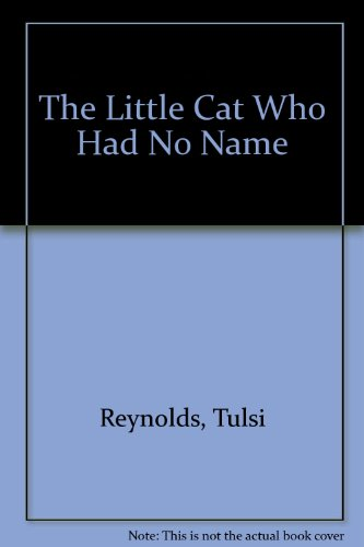 The Little Cat Who Had No Name: Reynolds, Tulsi