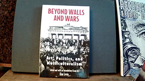 Beyond Walls and Wars: Art, Politics, and: n/a