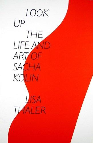 9781877675683: Look Up: The Life and Art of Sacha Kolin