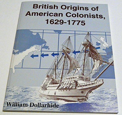 British Origins of American Colonists, 1629-1775 (1877677698) by William Dollarhide