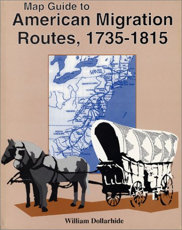 Map guide to American migration routes, 1735-1815 (9781877677748) by William Dollarhide
