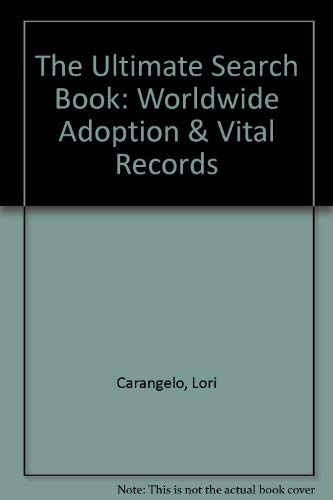 9781877677854: The Ultimate Search Book: Worldwide Adoption & Vital Records