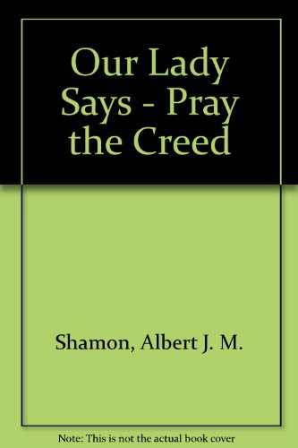 9781877678110: Our Lady Says - Pray the Creed
