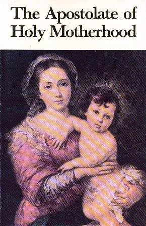9781877678189: The Apostolate of Holy Motherhood