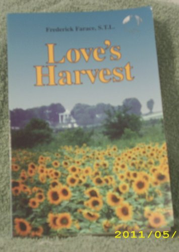 Love's Harvest: The Life of Blessed Pauline: Farace, Frederick