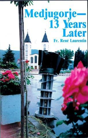 Medjugorje - Thirteen Years Later (9781877678332) by Rene Laurentin