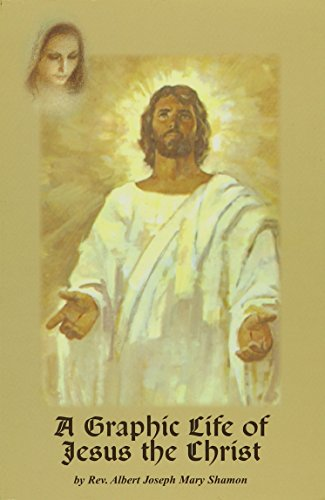 A Graphic Life of Jesus the Christ: Albert J. M.