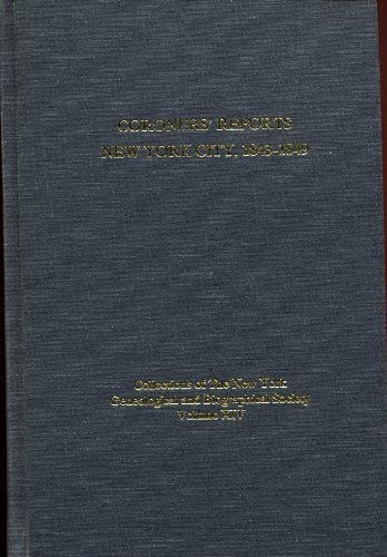 Coroners' Reports New York City, 1843-1849: Scott, Kenneth; Abstracted