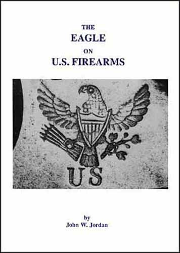 9781877704123: THE EAGLE ON U. S. FIREARMS