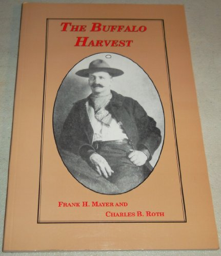 The buffalo harvest: Mayer, Frank H