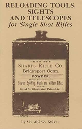 RELOADING TOOLS, SIGHTS AND TELESCOPES FOR SINGLE: Kelver, Gerald O