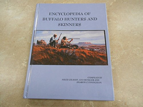 9781877704376: Encyclopedia of Buffalo Hunters and Skinners Volume 1: A-D