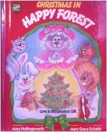 Christmas in Happy Forest: Love Is the: Mary Hollingsworth; Illustrator-Mary