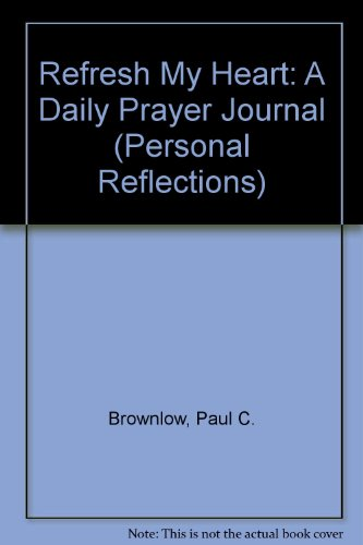 9781877719189: Refresh My Heart: A Daily Prayer Journal (Personal Reflections)