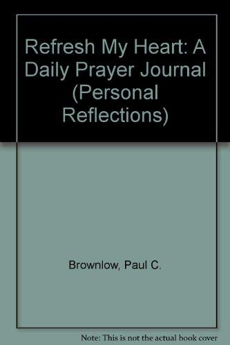 9781877719226: Refresh My Heart: A Daily Prayer Journal (Personal Reflections)