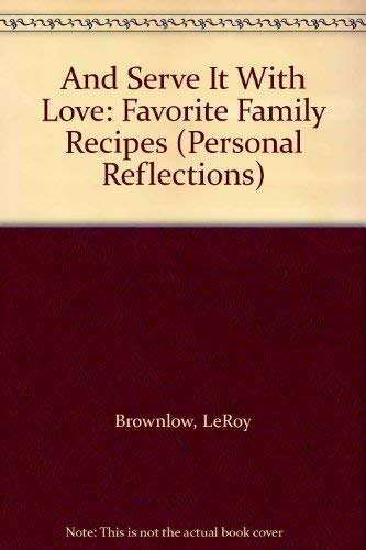 9781877719288: And Serve It With Love: Favorite Family Recipes (Personal Reflections)