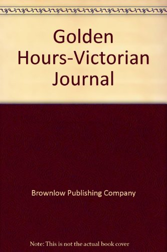 Golden Hours-Victorian Journal: Brownlow Publishing Company