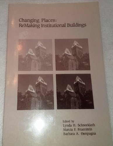 Changing Places: Remaking Institutional Buildings