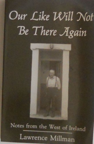9781877727221: Our Like Will Not Be There Again: Notes from the West of Ireland