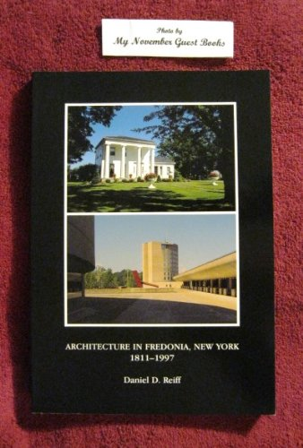 Architecture in Fredonia, New York, 1811-1997: Fro: Reiff, Daniel D