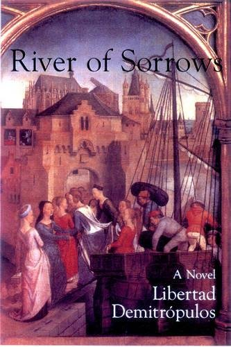 River of Sorrows (Secret Weavers Series, Volume 14): Demitropulos, Libertad; Berg, Mary G.