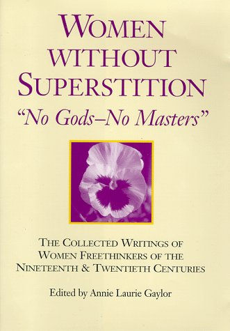 9781877733093: Women Without Superstition : No Gods - No Masters