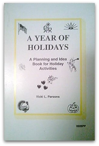 A Year of Holidays: A Planning and Idea Book for Holiday Activities in Nursing Homes: Parsons, ...