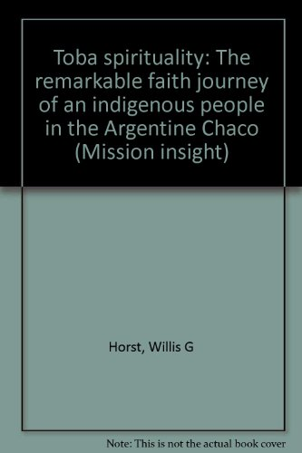 9781877736490: Toba spirituality: The remarkable faith journey of an indigenous people in the Argentine Chaco (Mission insight)