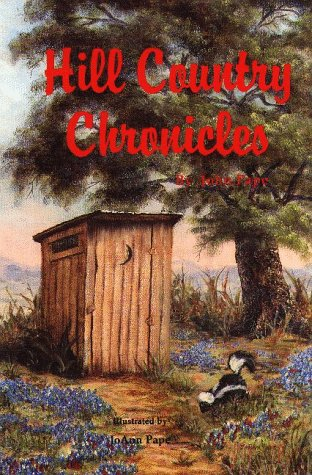9781877740183: Hill Country Chronicles: Sophisticated Tales of Life in the Texas Hill Country