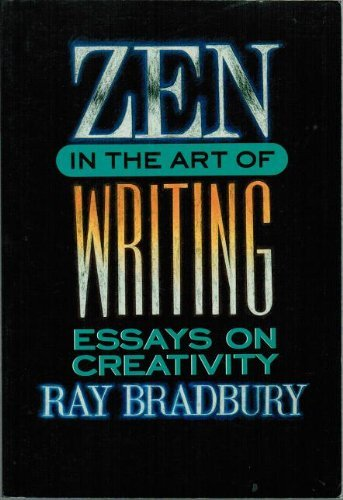 Zen In The Art Of Writing: Bradbury, Ray