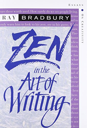 Zen in the Art of Writing: Essays: Bradbury, Ray