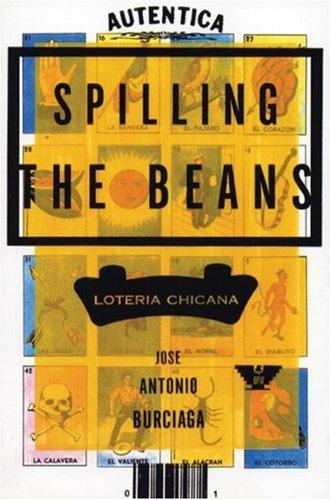 Spilling the Beans: Loteria Chicana: Burciaga, Jose Antonio; Burciaga, Jos Antonio; Burciaga, Josa(...