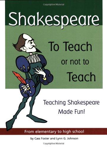 Shakespeare: To Teach or Not to Teach: Cass Foster, Lynn