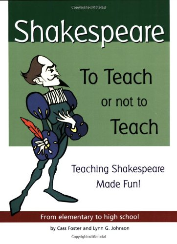 9781877749032: Shakespeare: To Teach or Not to Teach : Teaching Shakespeare Made Fun : From Elementary to High School