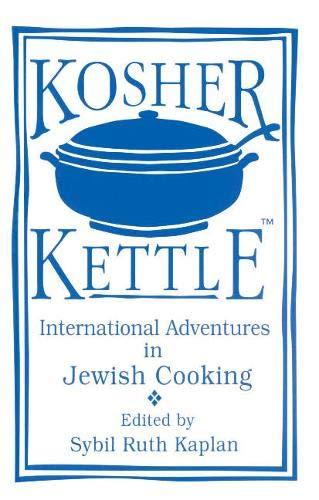 9781877749193: Kosher Kettle: International Adventures in Kosher Cooking
