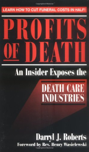 9781877749216: Profits of Death: An Insider Exposes the Death Care Industries