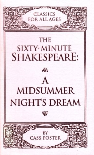 The Sixty-Minute Shakespeare-A Midsummer Night's Dream (Classics: Shakespeare, William, Foster,
