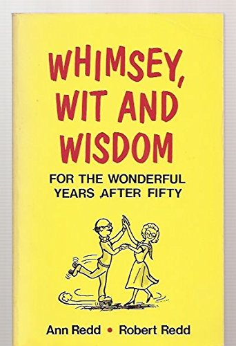 WHIMSEY, WIT, AND WISDOM FOR THE WONDERF