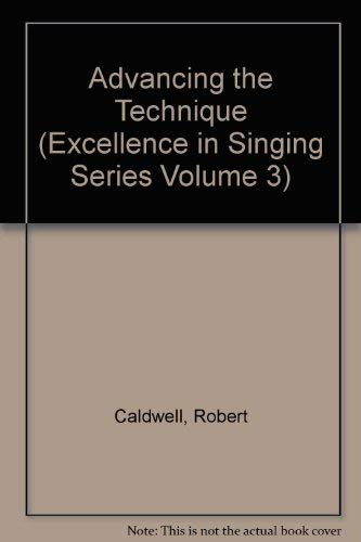 9781877761188: Advancing the Technique (Excellence in Singing Series Volume 3)