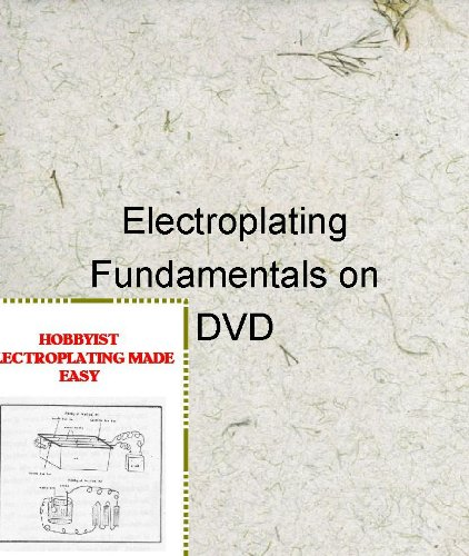 9781877767043: Hobbyist Electroplating Made Easy/Electroplating Fundamentals on DVD W/ Book