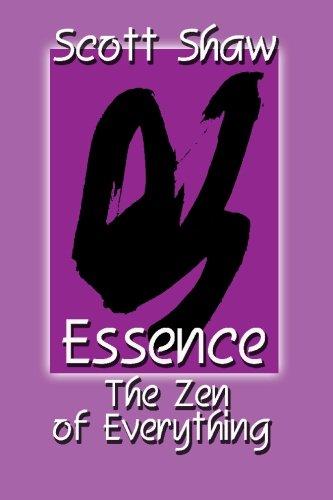 Essence: The Zen of Everything: Scott Shaw
