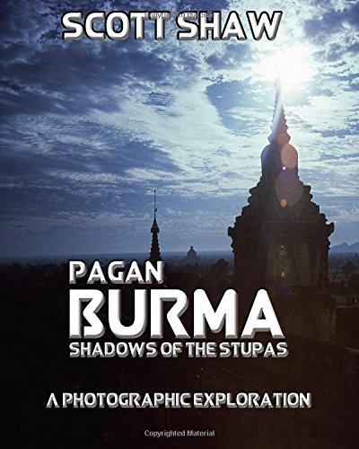 9781877792632: Pagan, Burma: Shadows of the Stupa