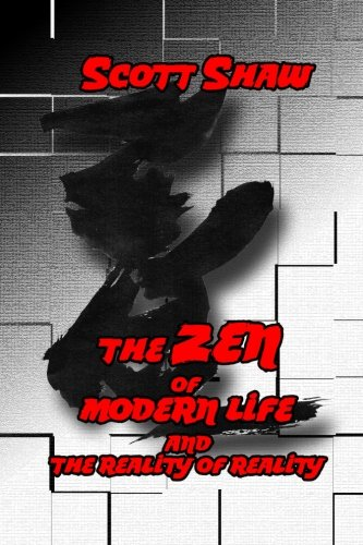 The Zen of Modern Life and the Reality of Reality: Shaw, Scott