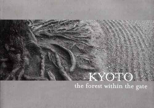 9781877800078: Kyoto: The Forest Within the Gate