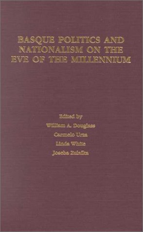 Basque Politics and Nationalism on the Eve of the Milennium, by Douglass: Douglass, William A./ ...
