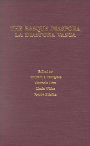 The Basque Diaspora/La Diaspora Vasca: Douglass, William A.