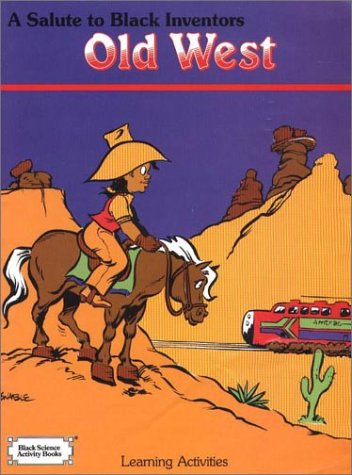 9781877804038: A Salute to Black Inventors: Old West (Black Science Activity Books)
